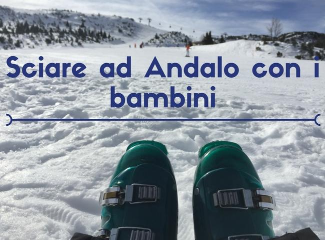 Sciare ad Andalo con i bambini: la nostra esperienza sulle Dolomiti del Brenta