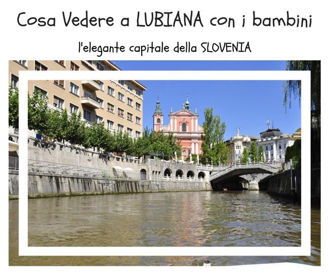 Cosa vedere a Lubiana: l'elegante capitale della Slovenia